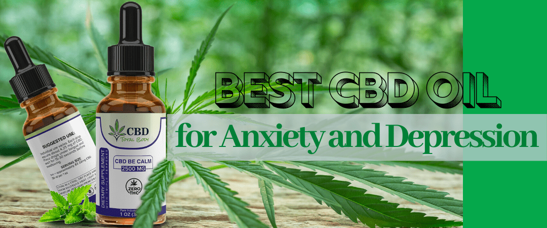 Best CBD Oil for Anxiety and Depression