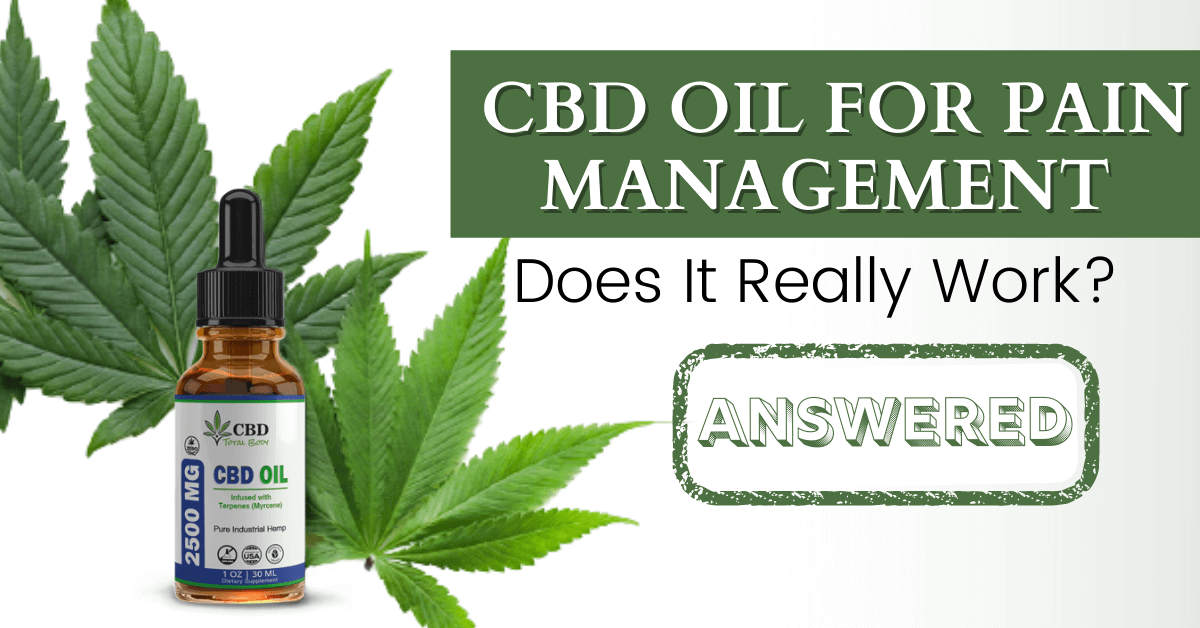 CBD Oil for Pain Management: Does It Really Work? [Answered]
